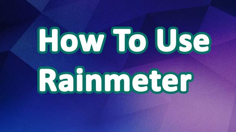 how to use rainmeter